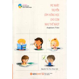 Sách - Mẹ Nhật Truyền Cảm Hứng Học Cho Con Như Thế Nào (Tái Bản 2018) thumbnail