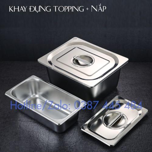 Khay đựng TOPPING Inox 304 cao cấp có Nắp đậy - Khay đựng thức ăn Buffet
