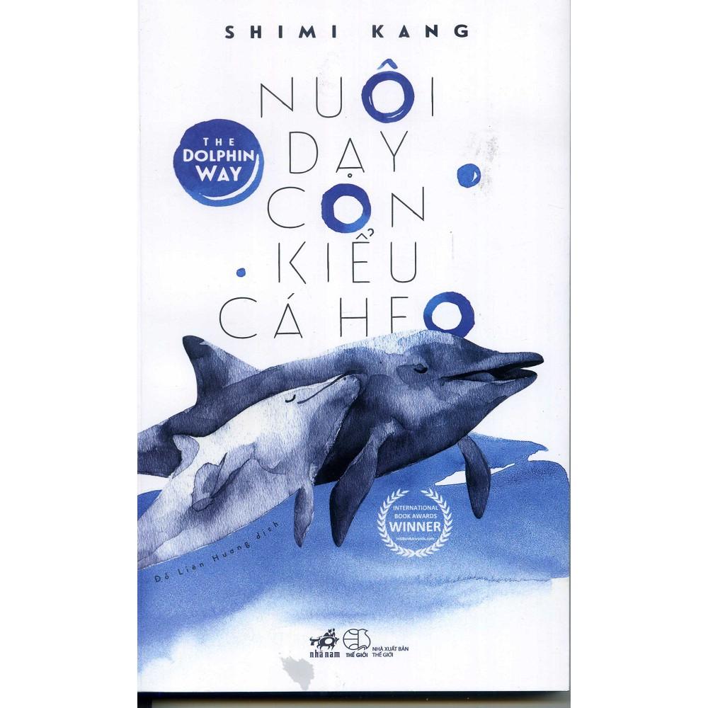 [Sách Thật] Nuôi Dạy Con Kiểu Cá Heo - Shimi Kang