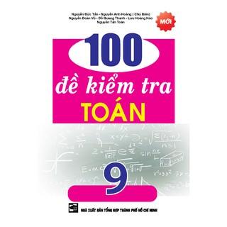 Sách - 100 Đề Kiểm Tra Toán Lớp 9