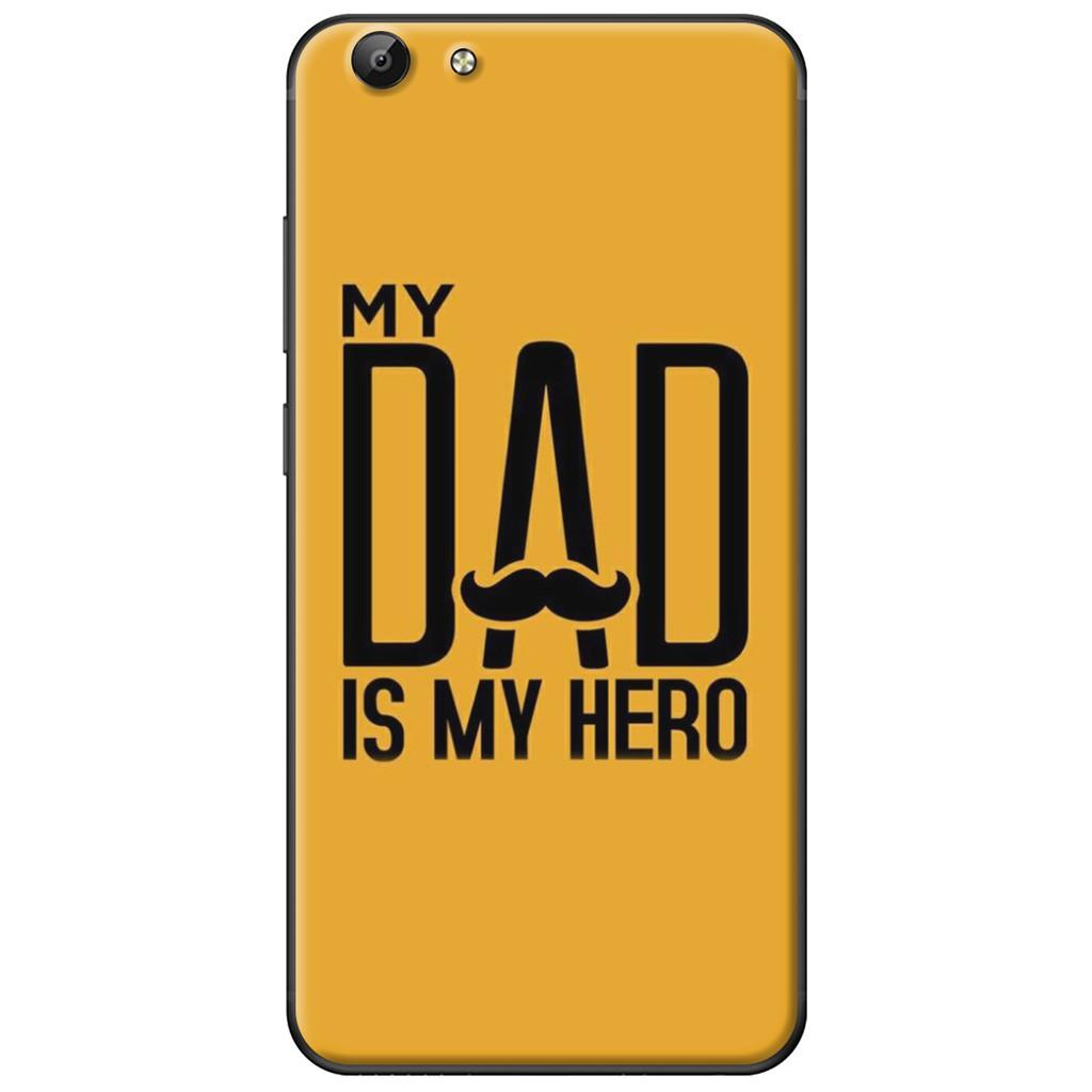 Ốp lưng Vivo Y69/Y55/Y53/V5/V5 Plus - nhựa dẻo My Dad