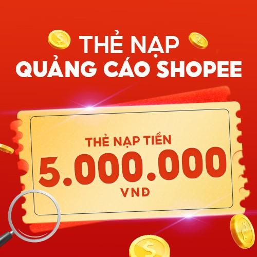 Thẻ nạp Quảng Cáo Shopee - 5.000.000 VNĐ