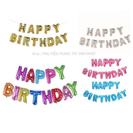 Bong bóng chữ Happy birthday trang trí sinh nhật (13 chữ) nhiều màu lựa chọn .