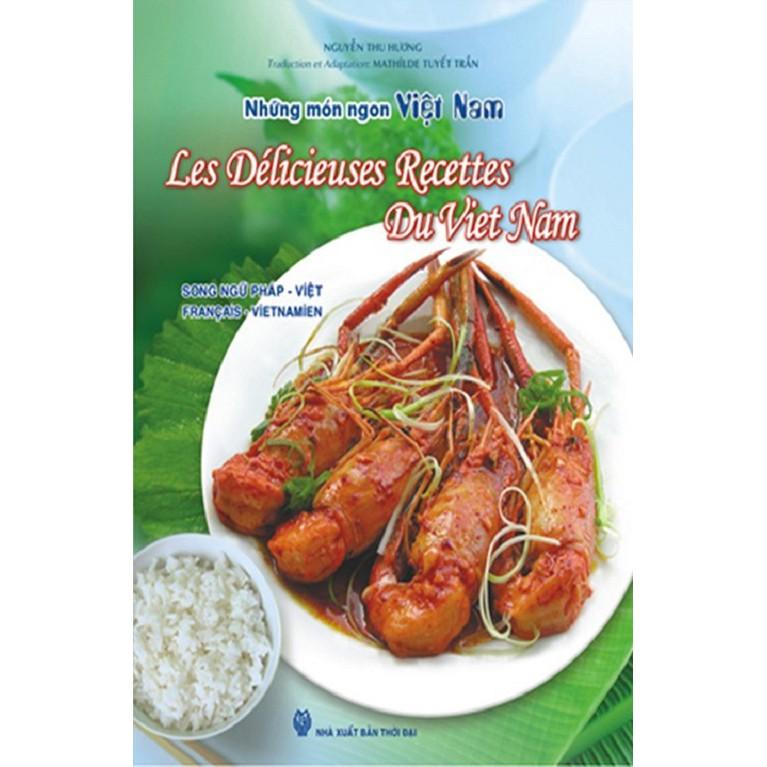 [ Sách ] Những Món Ngon Việt Nam - Song Ngữ Pháp - Việt