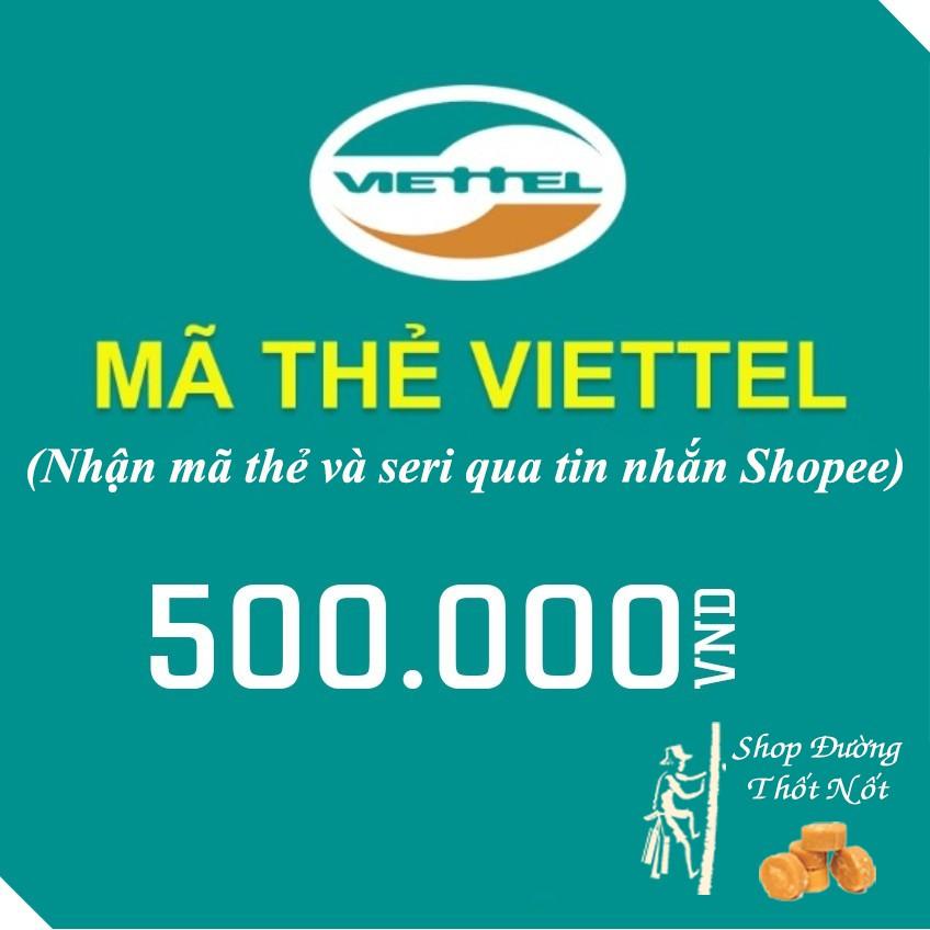 Mã thẻ cào điện thoại Viettel 500k - 2516702 , 549895116 , 322_549895116 , 500000 , Ma-the-cao-dien-thoai-Viettel-500k-322_549895116 , shopee.vn , Mã thẻ cào điện thoại Viettel 500k