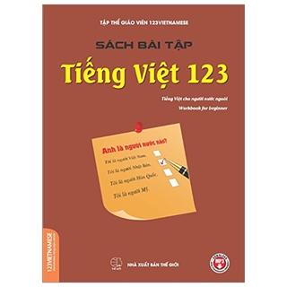 Sách Bài Tập Tiếng Việt 123 - Tiếng Việt Cho Người Nước Ngoài