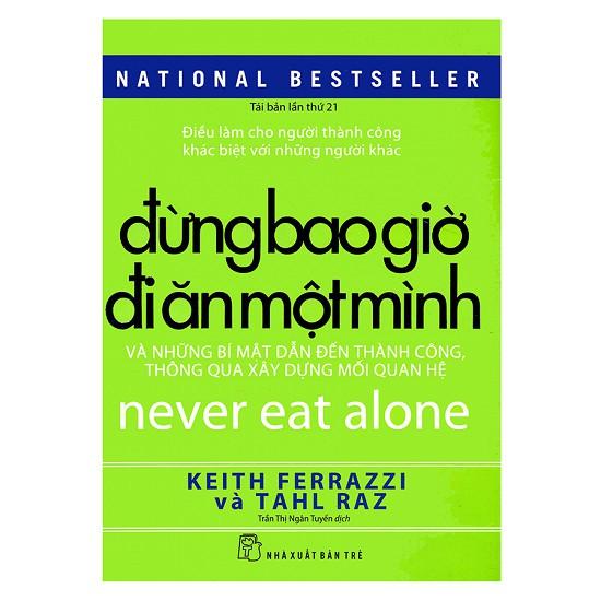 Cuốn sách Đừng Bao Giờ Đi Ăn Một Mình - Tác giả: Keith Ferrazzi