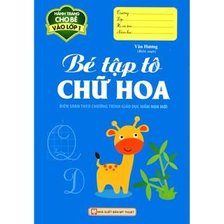 Sách - Hành Trang Cho Bé Vào Lớp 1 - Bé Tập Tô Chữ Hoa