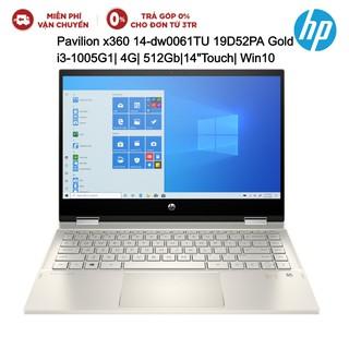 Laptop HP Pavilion x360 14-dw0061TU 19D52PA Gold i3-1005G1| 4G| 512Gb|14