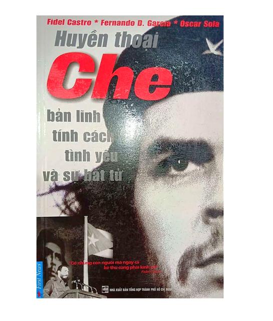 Sách - Huyền Thoại Che - Bản Lĩnh Tính Cách Tình Yêu & Sự Bất Tử