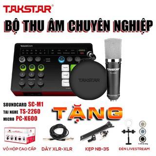 BỘ COMBO thu âm TAKSTAR, tặng đèn livestream,Sourd card SC M1, micro PC K600, tai nghe kiểm âm TS2260, BẢO HÀNH 12 THÁNG