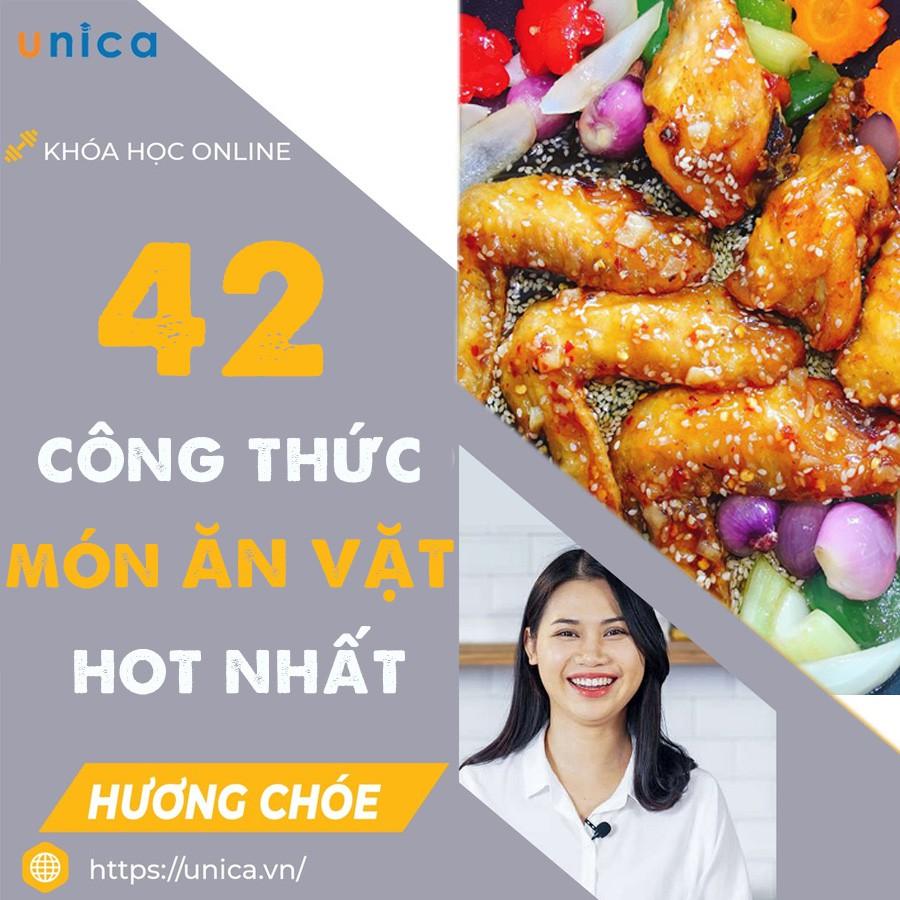 Toàn quốc- [Evoucher] FULL khóa học NẤU ĂN- 42 công thức món ĂN VẶT hot nhất thị trường- Nguyễn Thu Hương (Choé) Unica