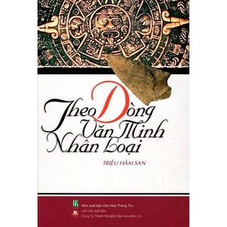 Sách - Theo Dòng Văn Minh Nhân Loại thumbnail