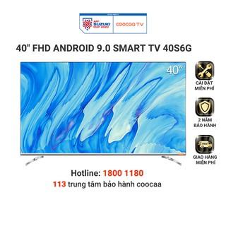 [Mã 158ELSALE hoàn 7% xu đơn 300K] Smart Tivi Full HD Coocaa 40 inch – Model 40S6G – Miễn phí lắp đặt