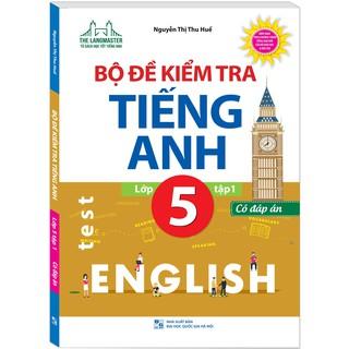 Sách - Bộ đề kiểm tra tiếng Anh lớp 5 tập 1 - Có đáp án