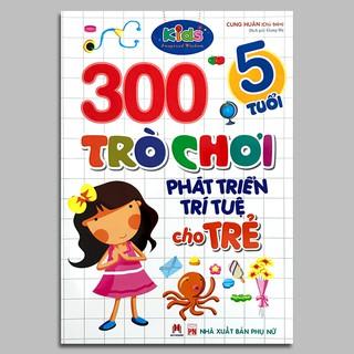 Sách - 300 trò chơi phát triển trí tuệ cho trẻ 5 tuổi