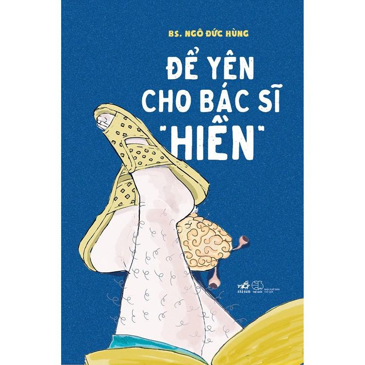 """[ Sách ] Để Yên Cho Bác Sĩ """" Hiền """""""
