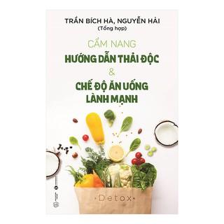 Sách - Cẩm Nang Hướng Dẫn Thải Độc Và Chế Độ Ăn Uống Lành Mạnh ( Tặng Postcard bốn mùa )