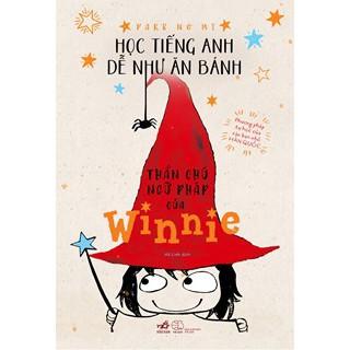 Thần Chú Ngữ Pháp Của Winnie - Học Tiếng Anh Dễ Như Ăn Bánh