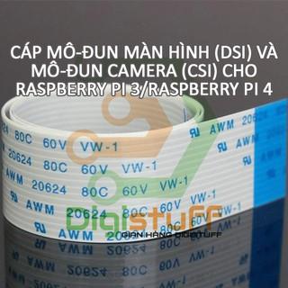 [Mã ELORDER5 giảm 10k đơn 20k] Cáp nối camera màn hình ( CSI DSI ) cho Raspberry Pi 3, Raspberry Pi 4