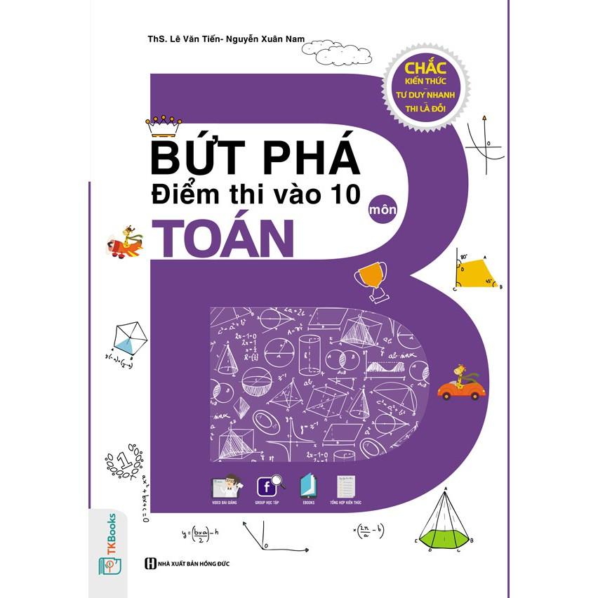 Sách (HỌC KÈM APP MIỄN PHÍ)Bứt Phá Điểm Thi Vào 10 Môn Toán