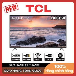 Smart Tivi TCL 4K 43 inch L43U50 – Hàng Chính Hãng