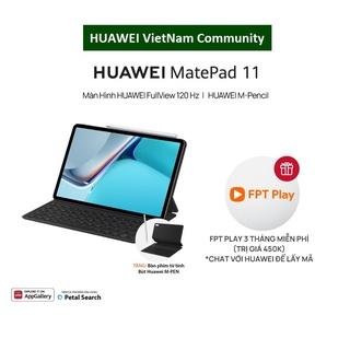 Máy Tính Bảng Huawei MatePad 11 | Màn Hình FullView 120 Hz | M-Pencil