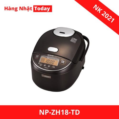 Nồi cơm Zojirushi NP-ZH18-TD (1,8L, sx 2021) công nghệ cao tần áp suất, nội địa Nhật
