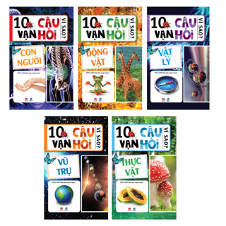 Sách Trọn Bộ 10 Vạn Câu Hỏi Vì Sao: Vũ Trụ, Vật Lý, Con Người, Thực Vật, Động Vật