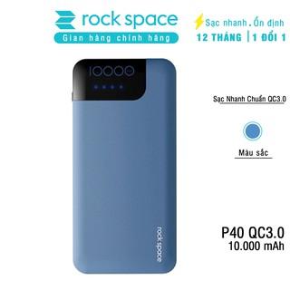 Pin dự phòng Rockspace P40 hỗ trợ sạc nhanh Quickcharger QC3.0 Power Bank 10000mAh.