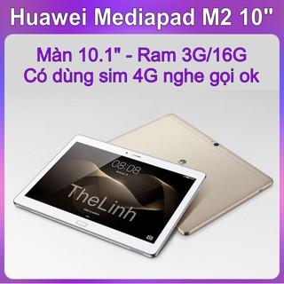Máy tính bảng Huawei MediaPad M2 10 inch FULLBOX – dùng được sim 4G nghe gọi