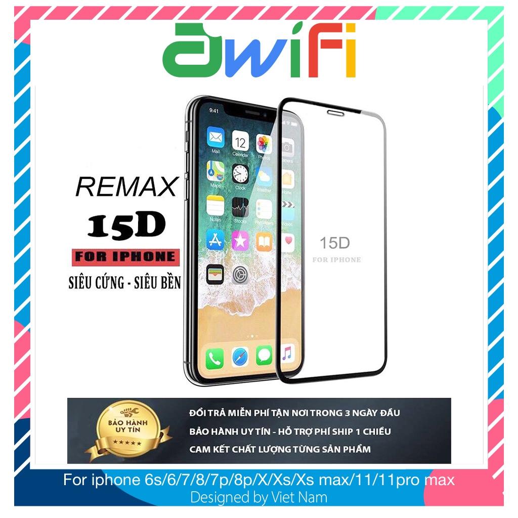Kính cường lực iphone 15D Remax Full màn 6/6s/6plus/6s plus/7/8/7plus/8plus/x/xs/xs max/11/11pro max  - Awifi Case F1-1