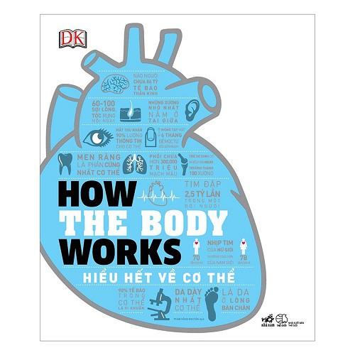 Sách - How The Body Works - Hiểu Hết Về Cơ Thể