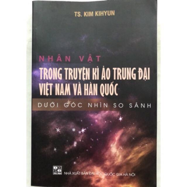 Sách - Nhân vật trong truyện kì ảo trung đại Việt Nam và Hàn Quốc dưới góc nhìn so sánh