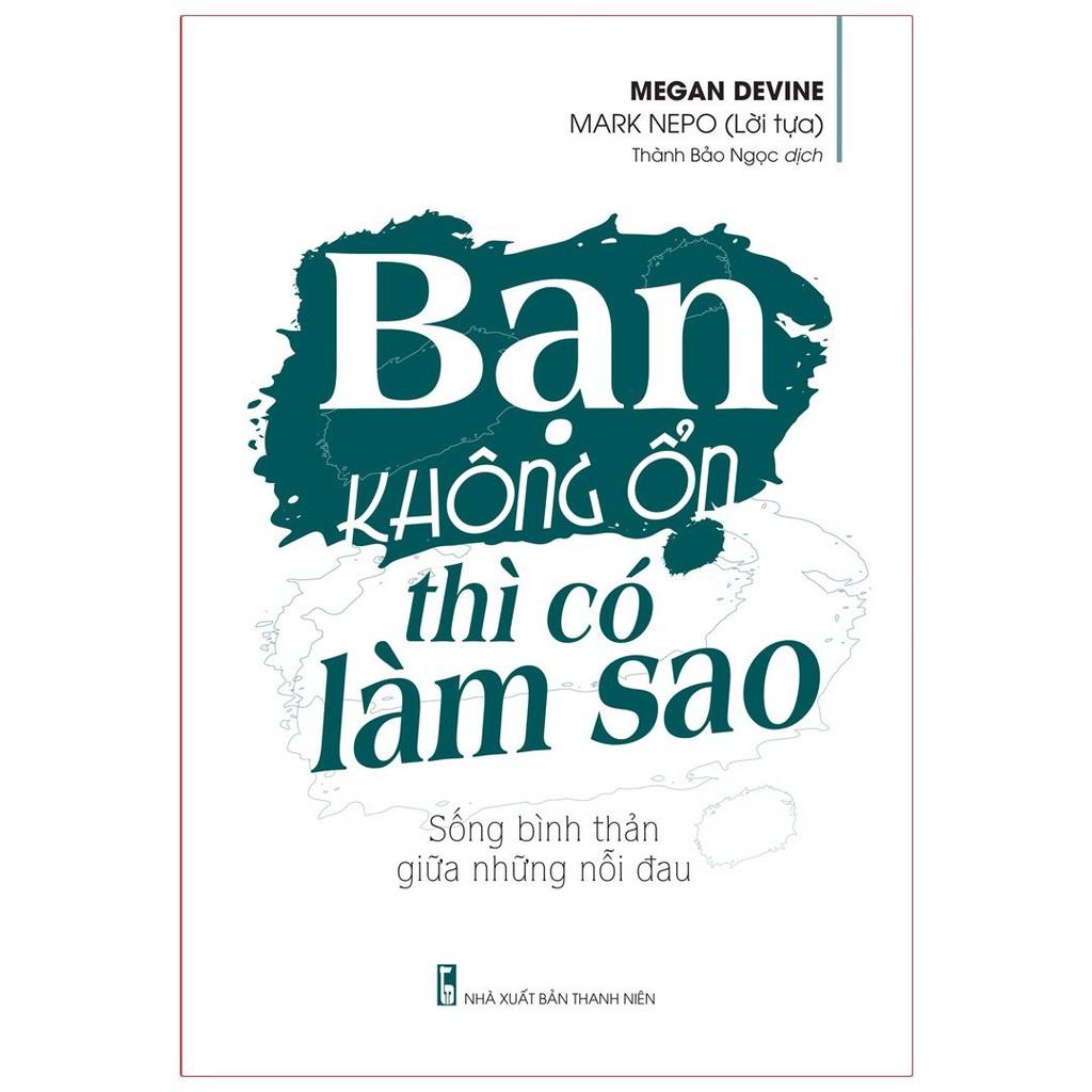 Sách Minh Long - Bạn Không Ổn Thì Có Làm Sao