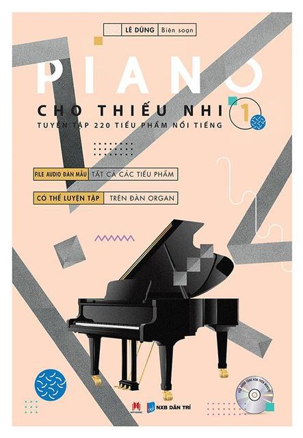 Sách - Piano Cho Thiếu Nhi - Tuyển Tập 220 Tiểu Phẩm Nổi Tiếng - Phần 1 (file audio)