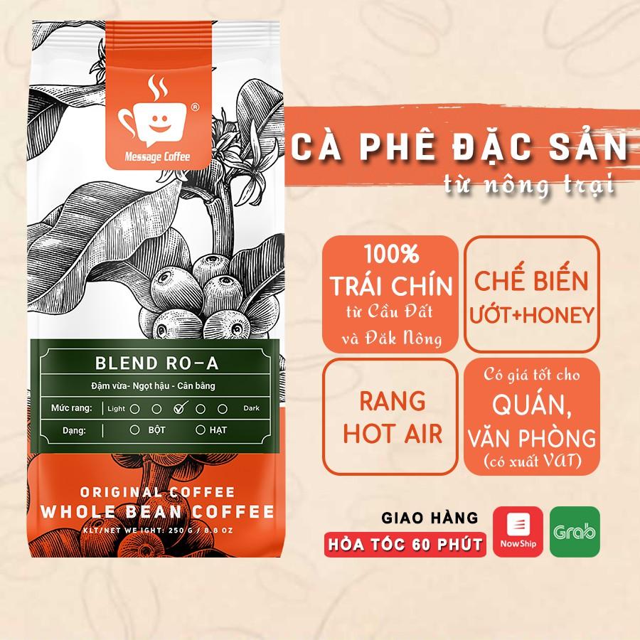 Cà phê nguyên chất Blend Robusta - Arabica rang mộc, ca phe hạt pha máy, cafe bột pha phin ngon chuẩn từ Message Coffee