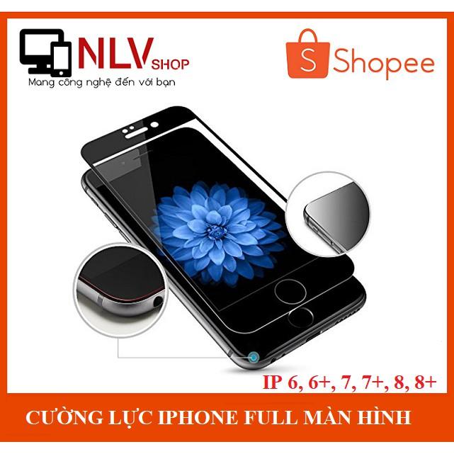 ?Giá Sỉ? Cường Lực Full Màn Hình Dòng IPhone 6, 6Plus, 7, 7Plus, 8, 8 Plus