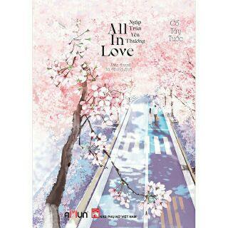 [Mã LIFE10K15 giảm 10K đơn 20K] Sách - All in love - Cố Tây Tước tái bản 2020