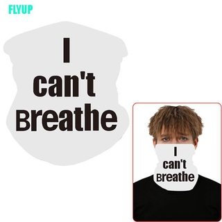 FLYUP 1PC Neck Gaiter Headband For Dust Outdoors Sports Running I Can't Breathe Mask
