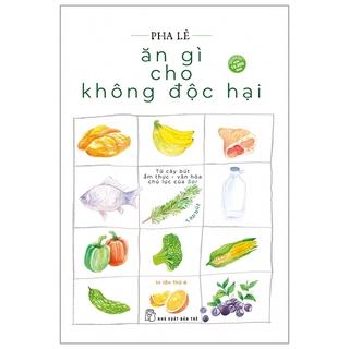 Sách Ăn Gì Cho Không Độc Hại (Tái Bản 2020) thumbnail