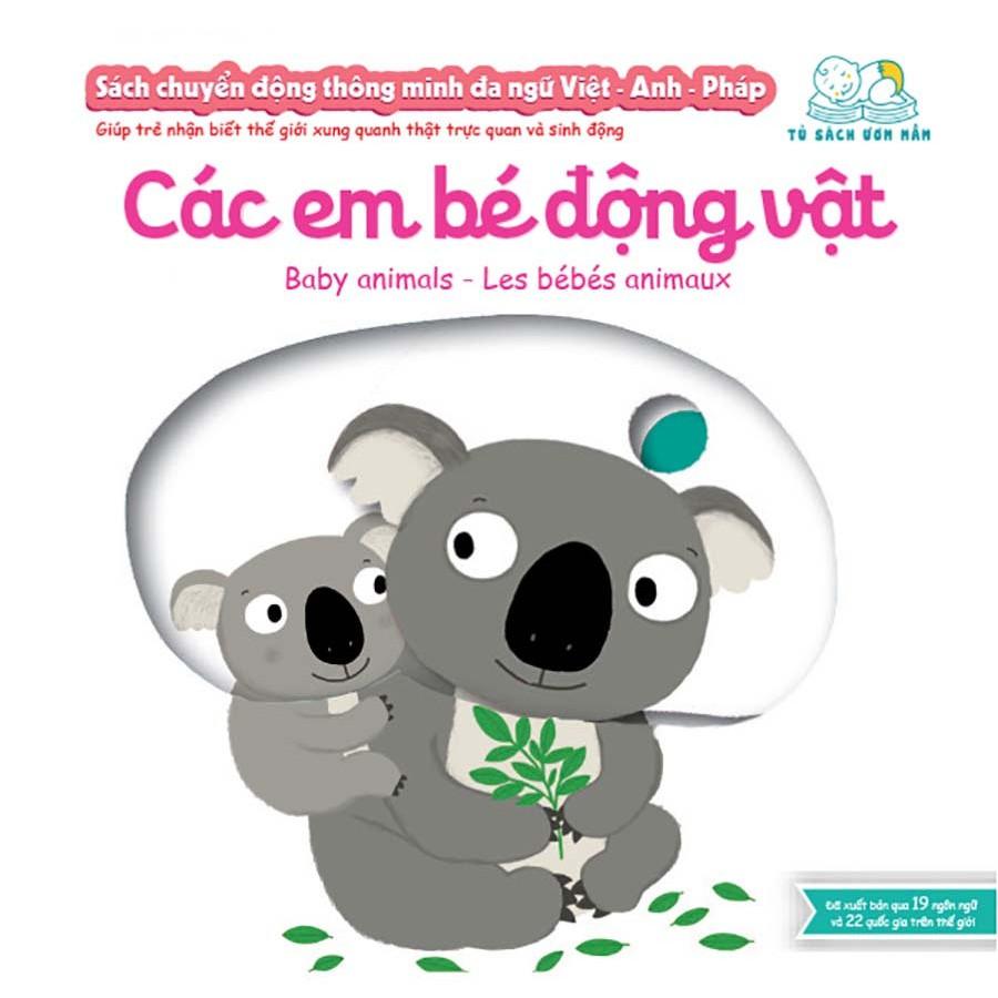 [Sách Thật] Sách chuyển động thông minh đa ngữ Việt - Anh - Pháp: Các em bé động vật – Baby animals