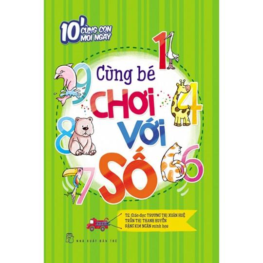 Sách 10 phút cùng con mỗi ngày - Cùng bé chơi với số