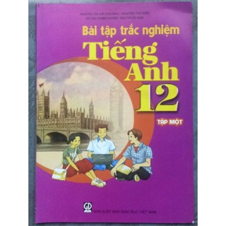 Sách - Bài tập trắc nghiệm Tiếng Anh 12 Tập 1
