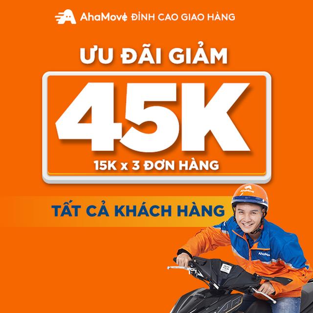 - Ưu đãi 45K cho 3 đơn vận chuyển với AhaMove (TẤT CẢ KHÁCH HÀNG)