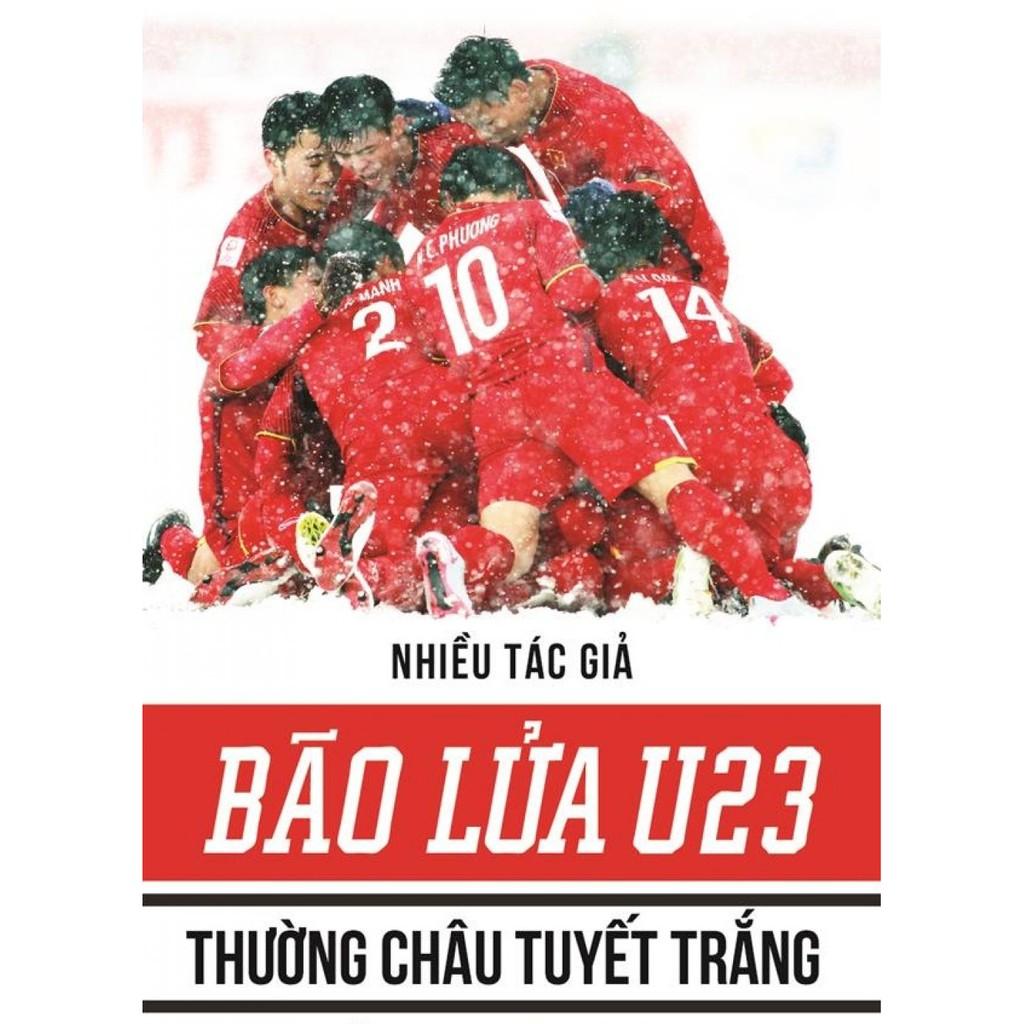 (Sách Thật) Bão Lửa U23 - Thường Châu Tuyết Trắng