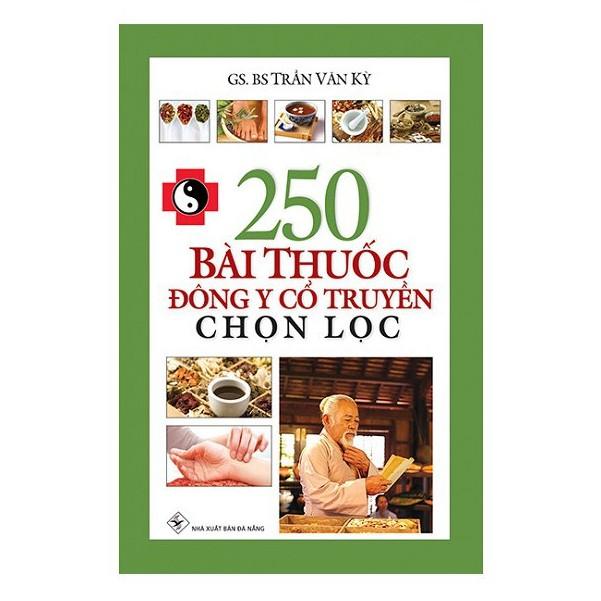 Sách - 250 Bài Thuốc Đông Y Cổ Truyền Chọn Lọc