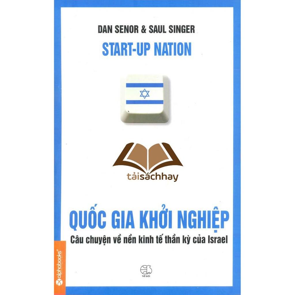 Quốc Gia Khởi Nghiệp - Câu Chuyện Về Nền Kinh Tế Thần Kỳ Của Israel (Tái Bản)