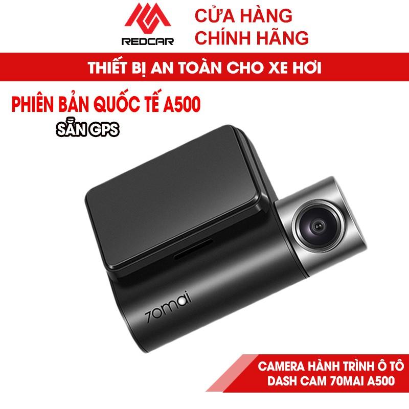 𝗖𝗮𝗺𝗲𝗿𝗮 𝗛𝗮̀𝗻𝗵 𝗧𝗿𝗶̀𝗻𝗵 Ô Tô  A500 ⚡ CHÍNH HÃNG ⚡ Camera Hành Trình Xiaomi A500 70Mai Pro, Tích Sẵn GPS, Phiên Bản Quốc Tế
