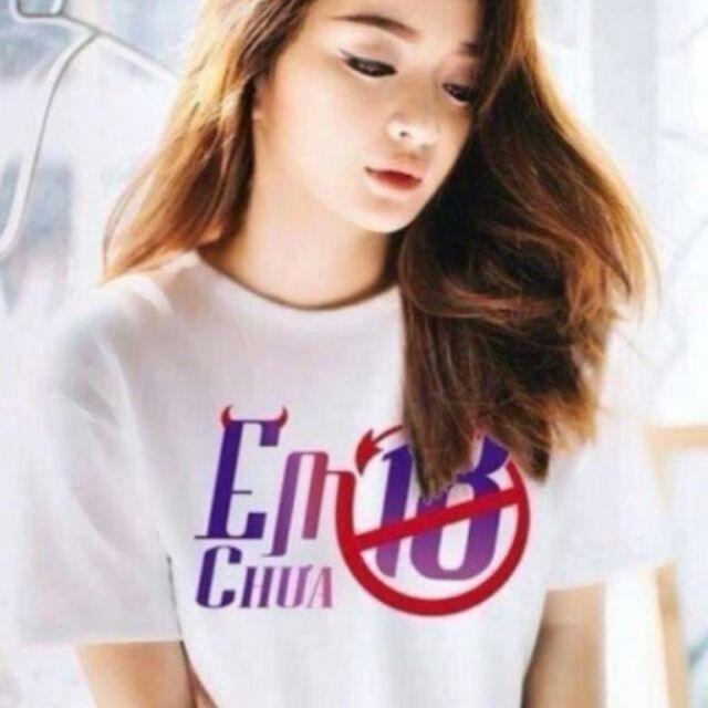 Áo thun cotton nữ EM CHƯA 18 CỰC HOT